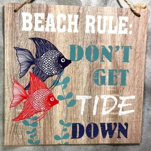 NWT Beach Rule: Don't Get Tide Down Hanging Sign